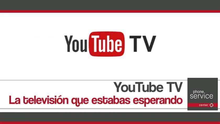 YouTube TV la television que estabas esperando