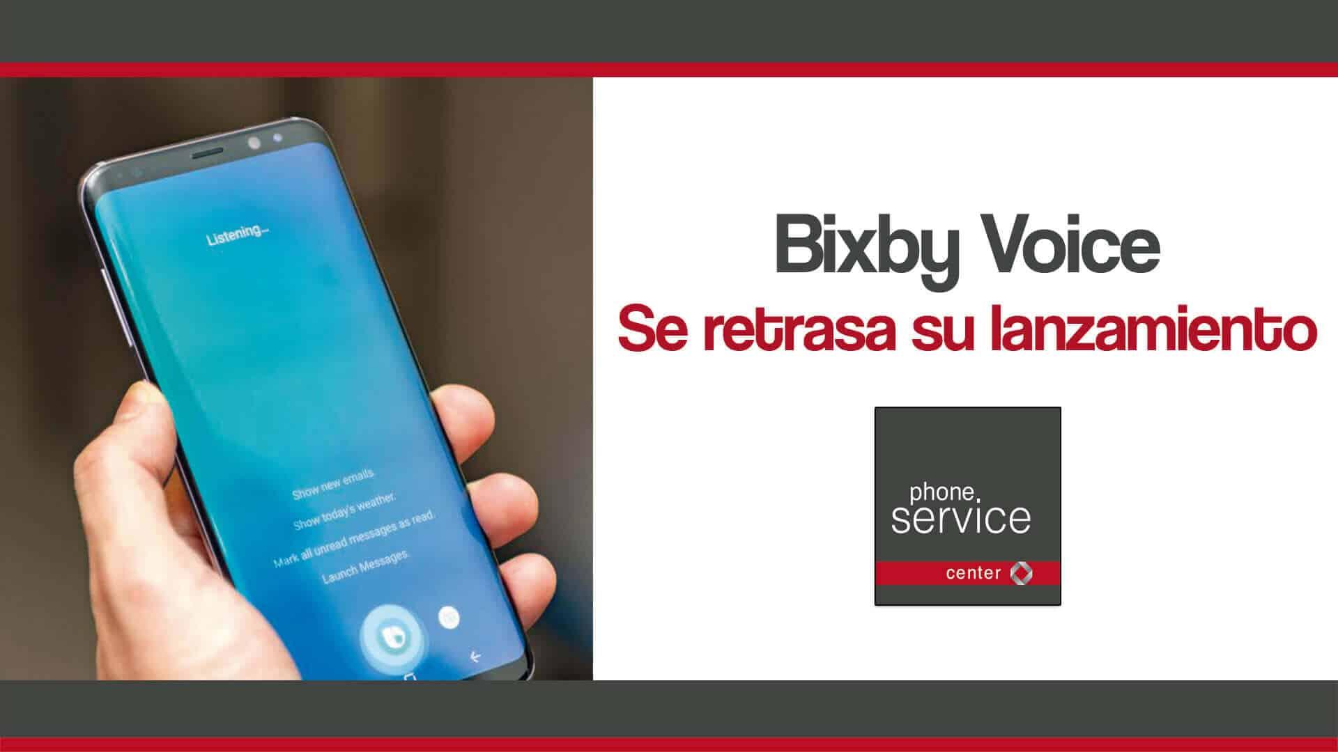 Bixby Voice se retrasa su lanzamiento