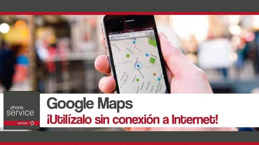 Google Maps sin conexion a Internet