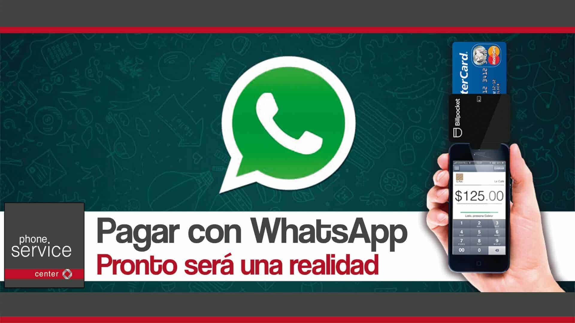 Pagar con WhatsApp pronto sera una realidad