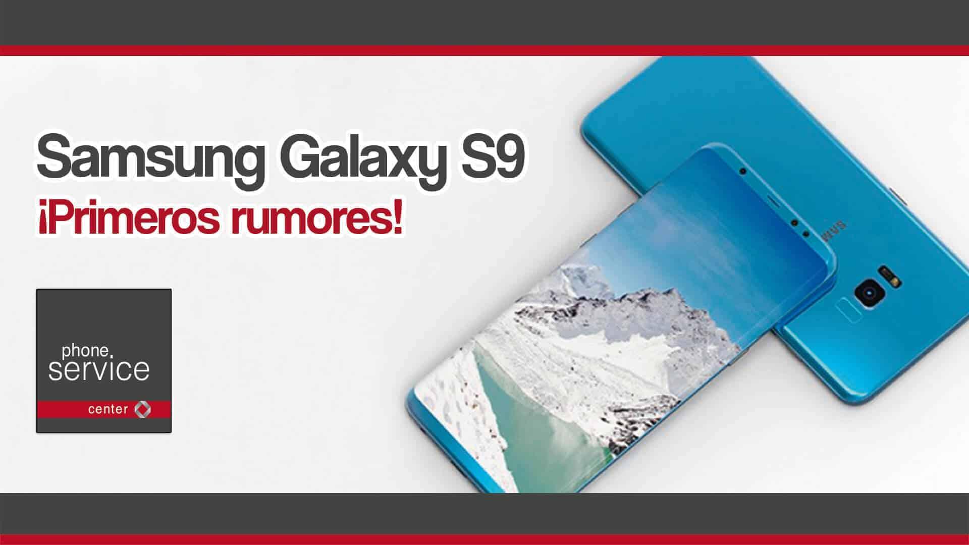 primeros rumores del Samsung Galaxy S9
