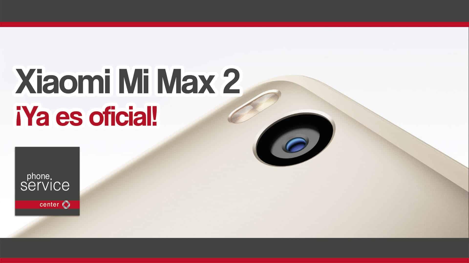 Xiaomi Mi Max 2 ya es oficial