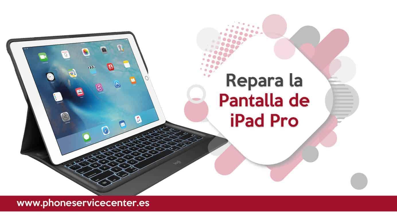 Como reparar la pantalla del iPad Pro