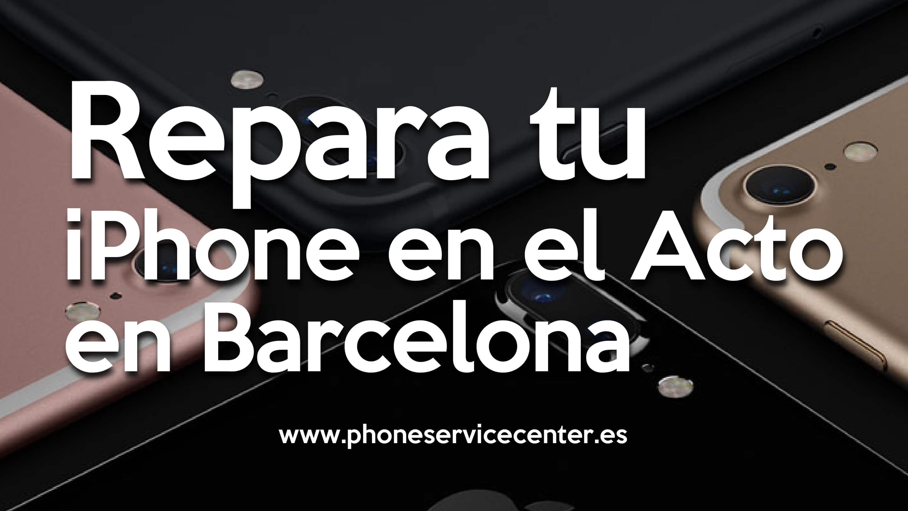 reparar tu iphone en Barcelona