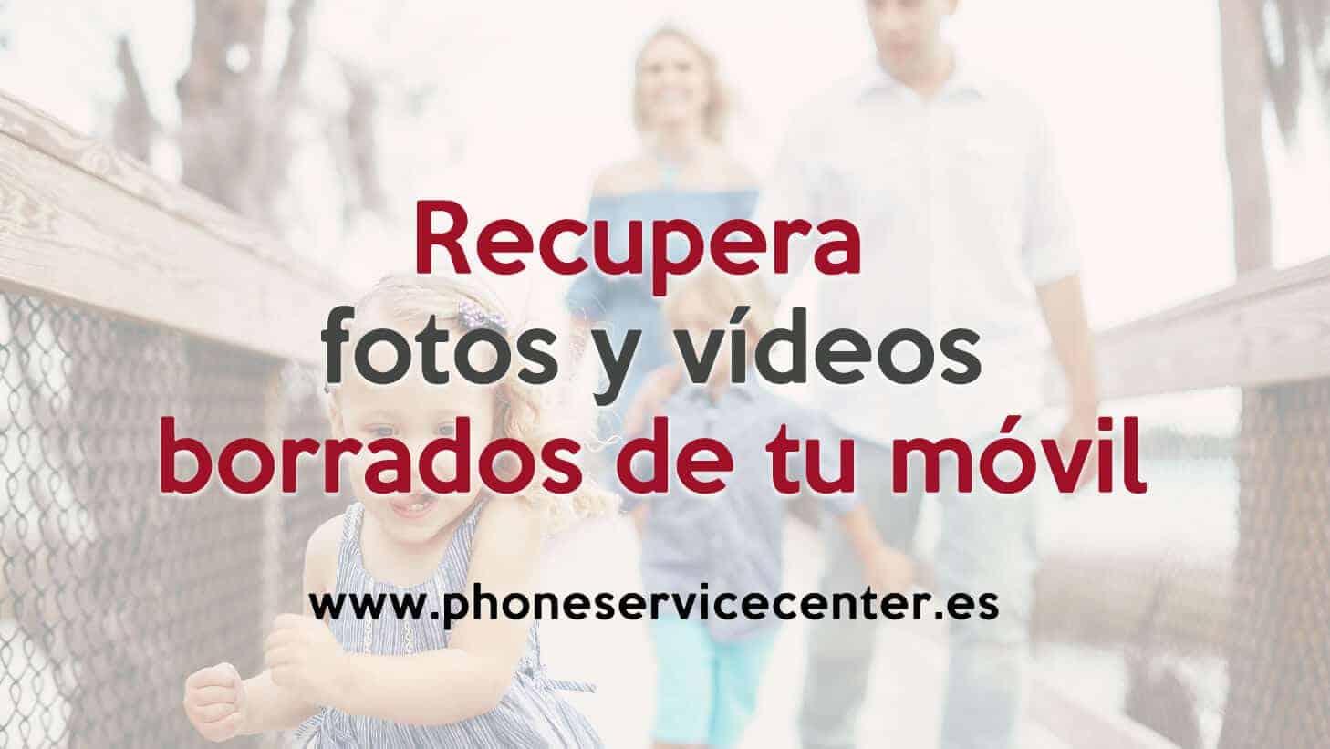 recuperar fotos y vídeos borrados del móvil