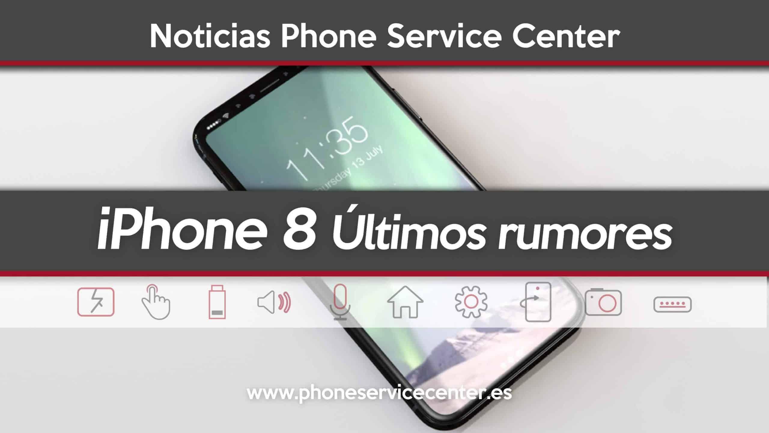 Ultimos rumores del iPhone 8