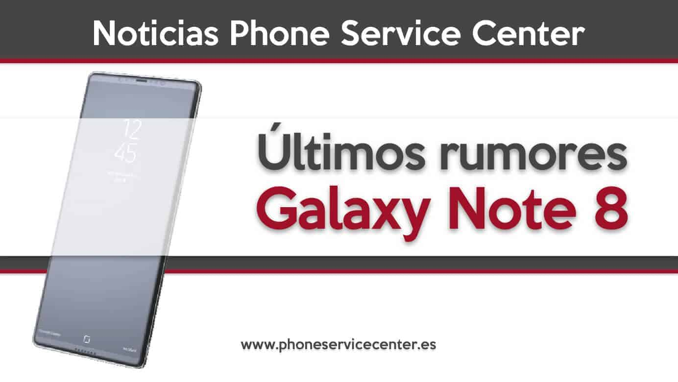 ultimos Rumores del Galaxy Note 8