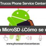 Como utilizar la tarjeta microSD en tu telefono