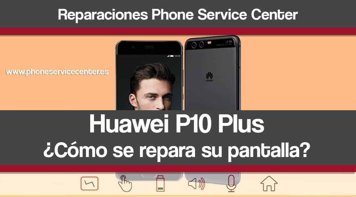 reparacion de pantalla del Huawei P10 Plus