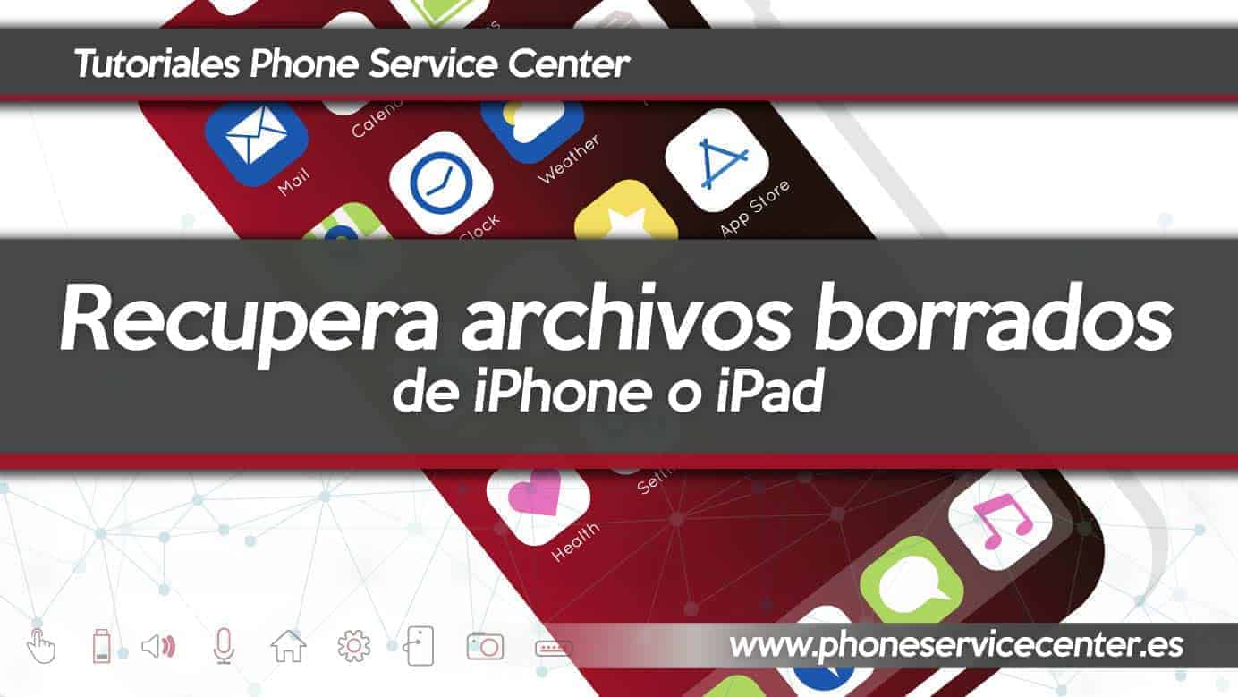 recuperar archivos borrados de iPhone o iPad