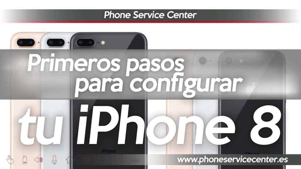 primeros-pasos-para-configurar-el-iphone-8