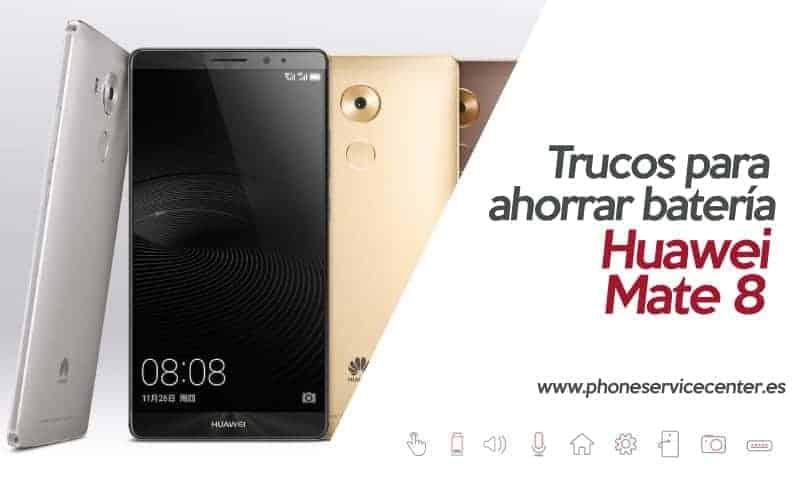 fe05ed721a7 Batería del Huawei Mate 8 - ¿Dura poco? Phone Service Center