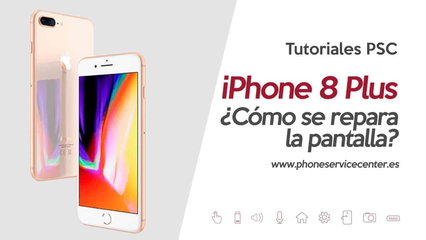 reparar la pantalla del iPhone 8 Plus de iPhone 8 Plus
