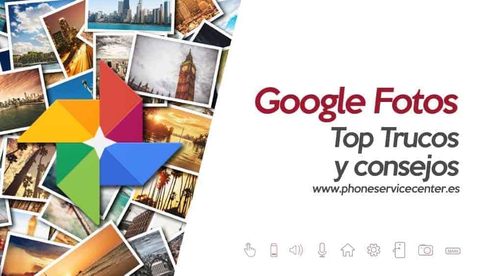 google-fotos-top-trucos-y-consejos