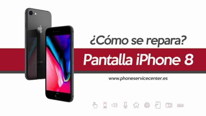 pantalla de iphone 8 como se repara