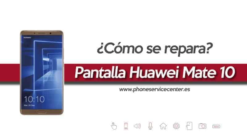 pantalla-huawei-mate-10-rota-como-se-repara
