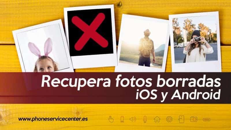 recuperar fotos borradas android y iphone