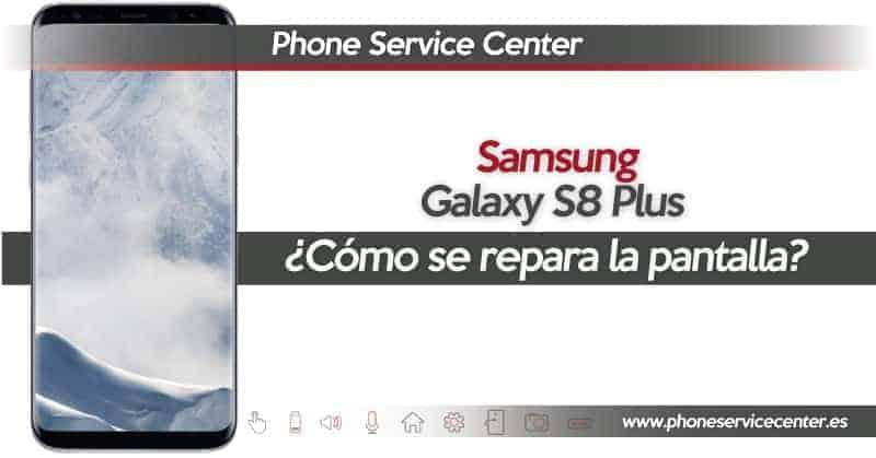 como-se-repara-la-pantalla-del-Samsung-Galaxy-S8-Plus