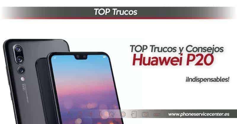 9638bc4d1bd Todos los trucos para Huawei P20! - Phone Service Center