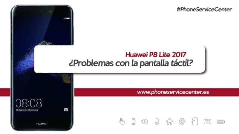 Problemas-con-la-pantalla-tactil-del-Huawei-P8-Lite-2017