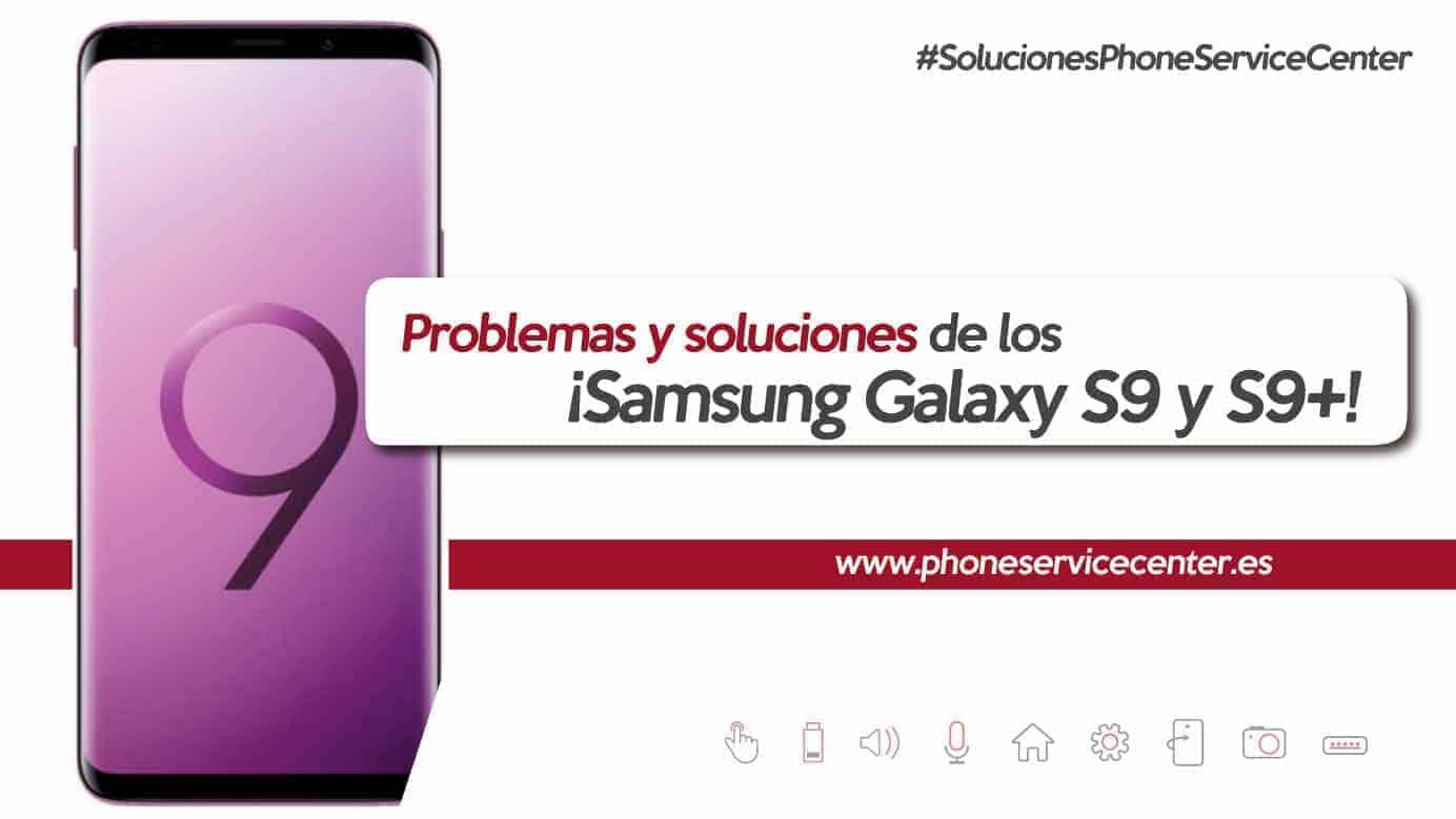 be4f4efb684 Problemas con el Samsung Galaxy S9 y S9+? ¡Soluciones PSC!