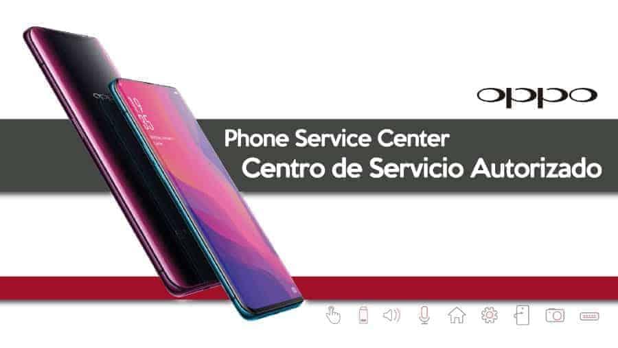 Phone-Service-Center-Punto-de-Servicio-Autorizado-Oppo-Centro-de-Servicio-Autorizado-Reparacion