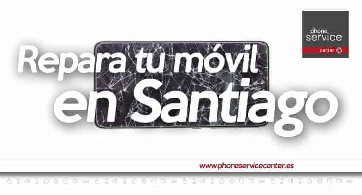 Repara móvil en Santiago de Compostela PSC
