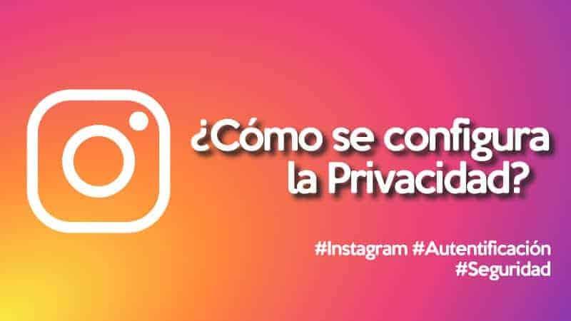 como-se-configura-la-privacidad-de-instagram