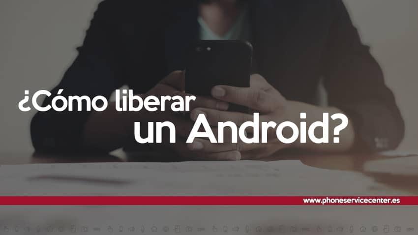 como-liberar-un-Android