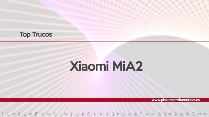 TRUCOS Xiaomi Mi A2