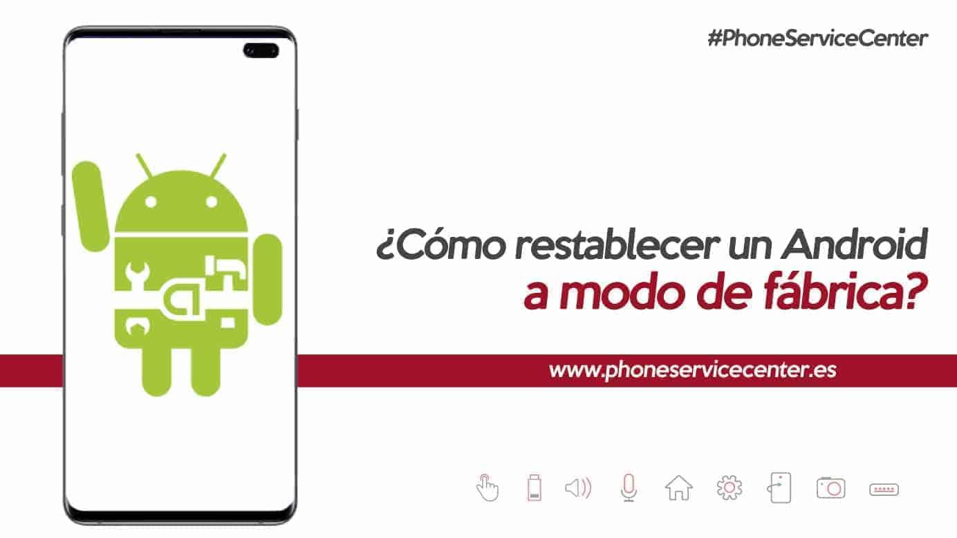 Restablecer Android a modo de fábrica