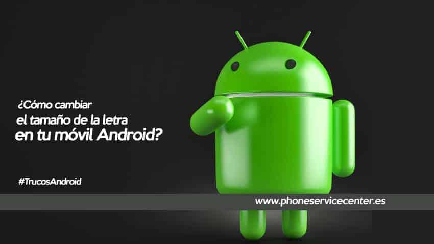 como-cambiar-el-tamaño-de-la-letra-en-un-movil-android