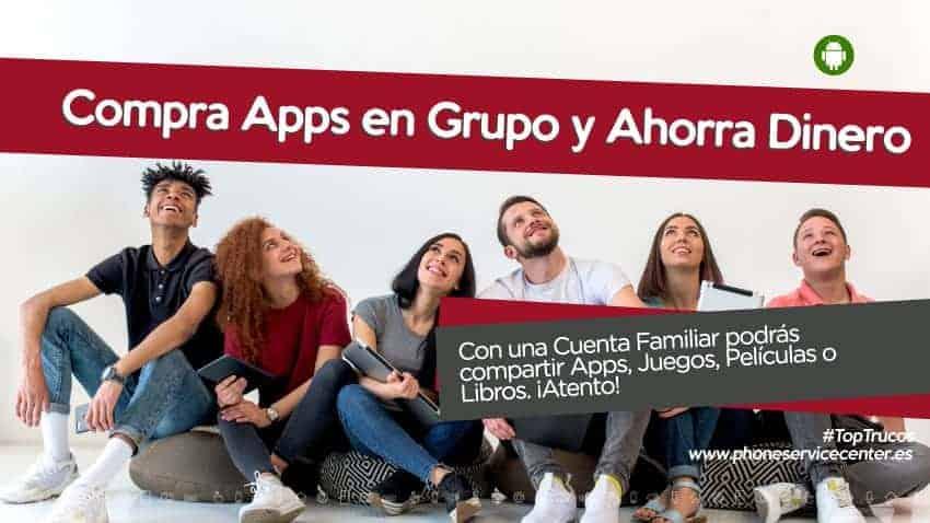 compra-apps-en-grupo-ahorra-dinero-trucos-android-google