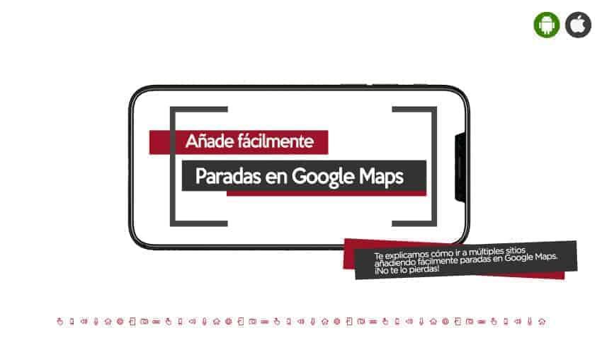 como-añadir-paradas-en-google-maps-para-tus-rutas