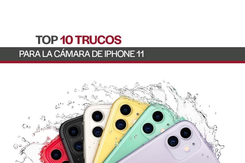 iphone 11 camara top 10 trucos