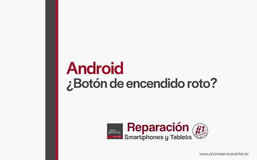 android-trucos-para-encender-el-movil-con-boton-de-encendido-roto