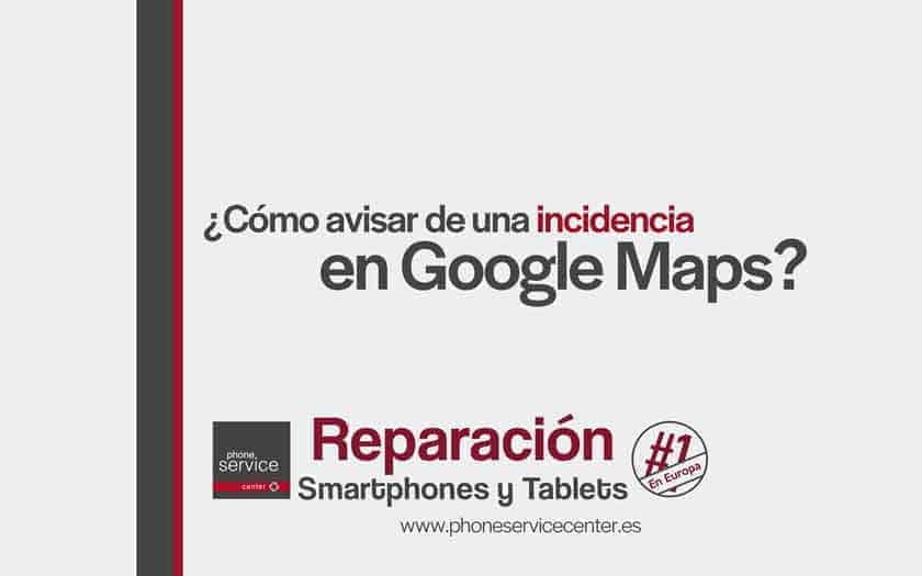 avisar-de-una-incidencia-en-Google-Maps