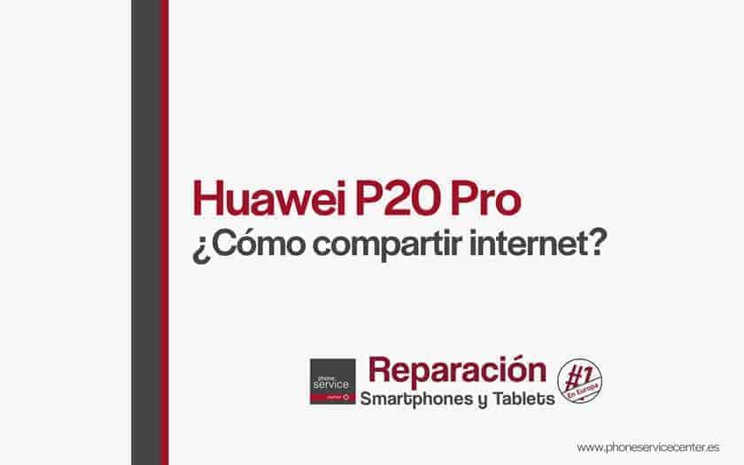 como-compartir-internet-en-huawei-p20-pro