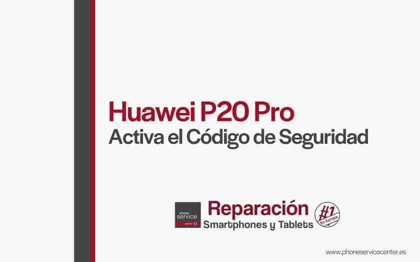 huawei-p20-pro-activa-o-desactiva-el-codigo-de-seguridad