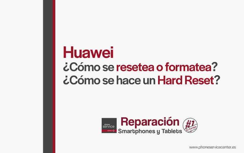 huawei-resetear-o-formatear-hard-reset