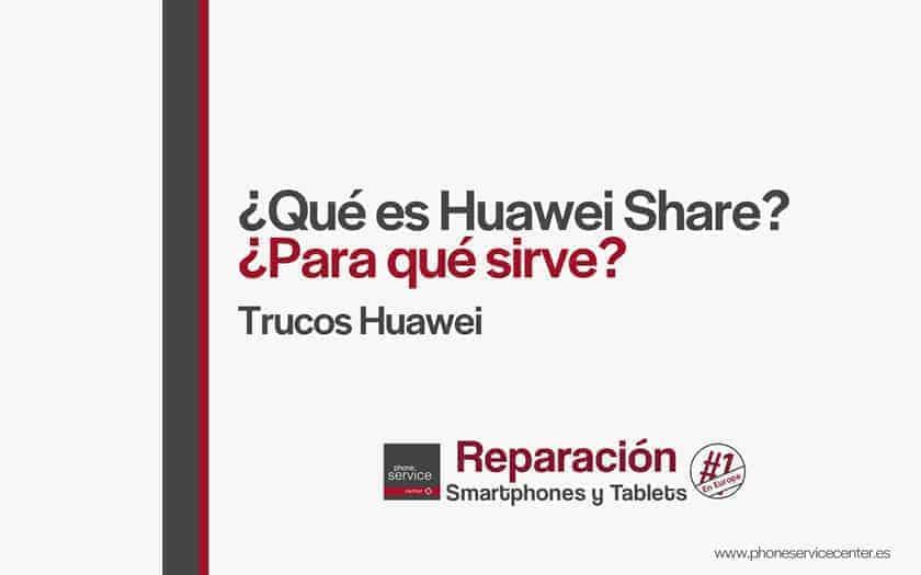 que-es-huawei-share-y-para-que-sirve