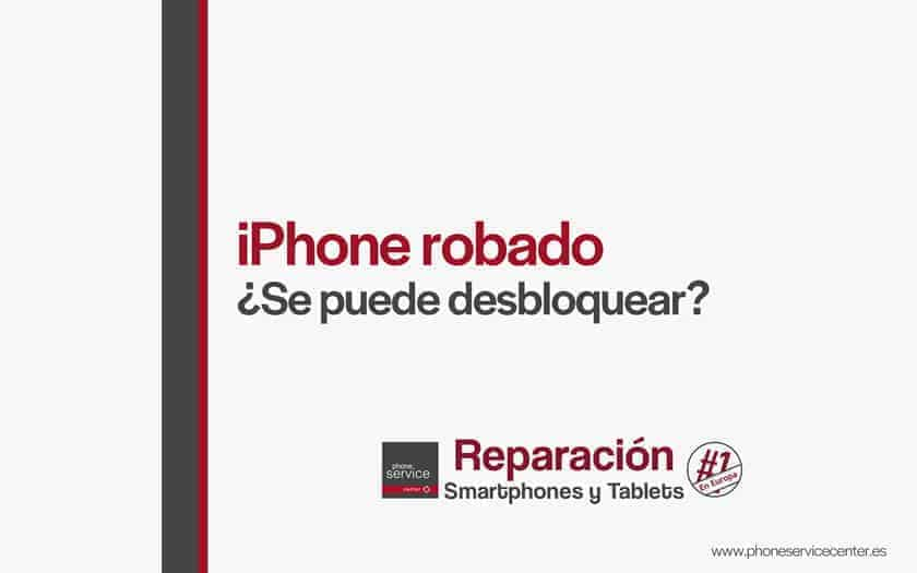se-puede-desbloquear-un-iphone-robado