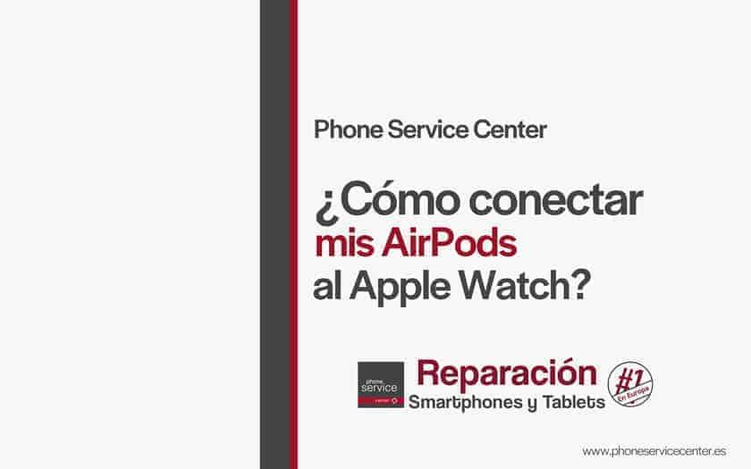 como-conectar-mis-AirPods-al-Apple-Watch