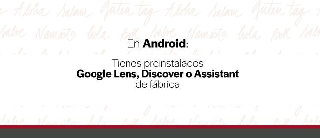 En-Android-tienes-de-fabrica-google-lens-assistant-y-discover