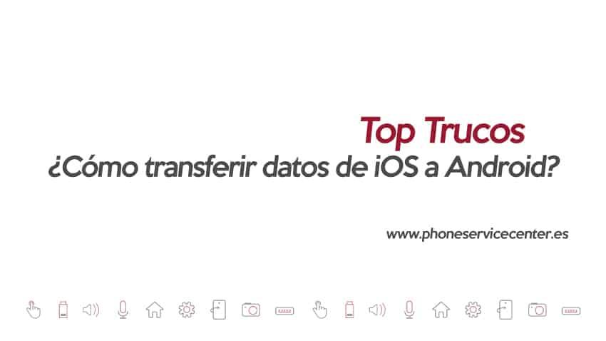 como-transferir-datos-de-iOS-a-Android