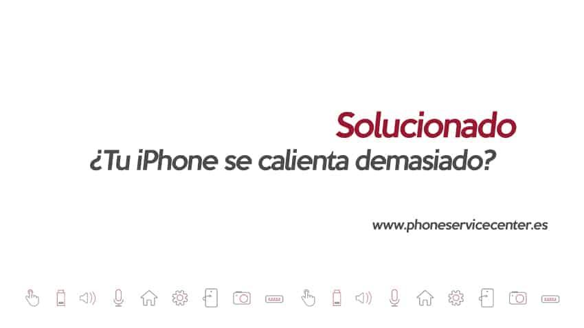 iphone se calienta demasiado