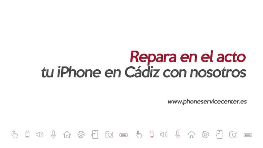 repara tu iphone en el acto con phone service center en cadiz