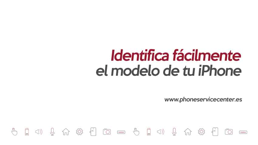 identifica facilmente el modelo de tu iphone