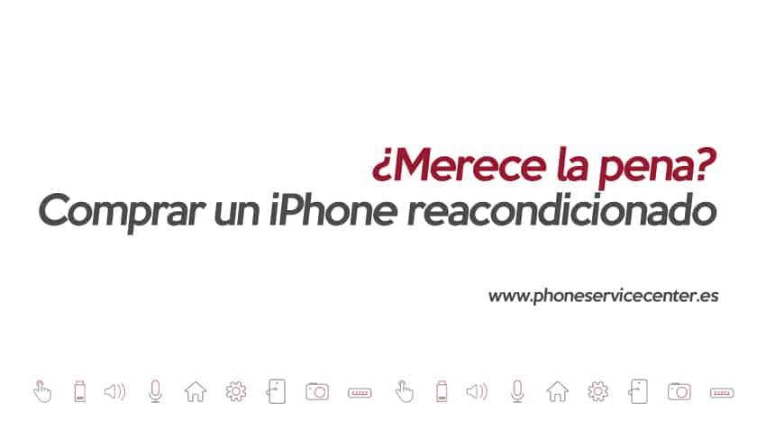 merece-la-pena-comprar-un-iphone-reacondicionado-psc